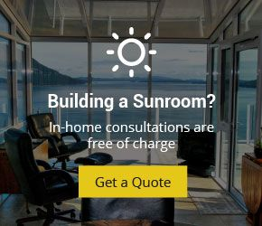 Building a Sunroom? In-home consultations are free of charge. Get a Quote